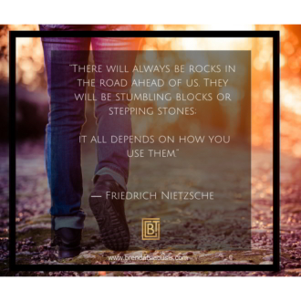 """There will always be rocks in the road ahead of us. They will be stumbling blocks or stepping stones..."" -Friedrich Nietzsche"
